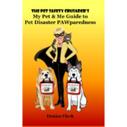 The Pet Safety Crusader's My Pet & Me Guide to Pet Disaster PAWparedness